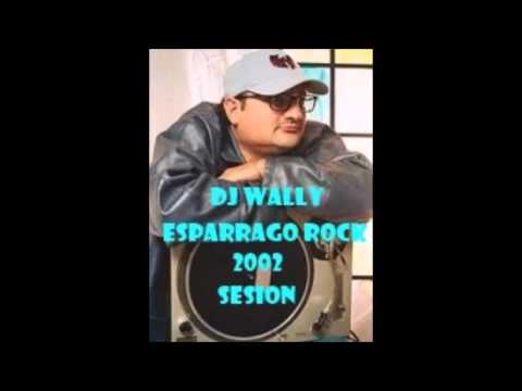 Dj Wally Esparrago Rock 2002