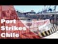 Port strikes Valparaiso Chile
