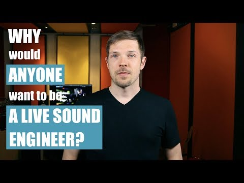 WHY Would ANYONE Want To Be A Live Sound Engineer?