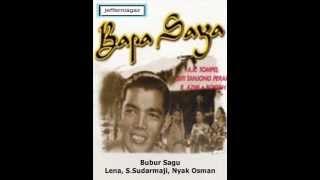 Bubur Sagu - Lena, S.Sudarmaji, Nyak Osman (Bapa Saya 1951)