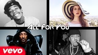All For You - (French Montana,Lana Del Rey, Wiz Khalifa, Snoop Dogg)