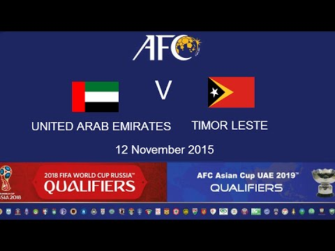 UAE v Timor Leste: 2018 FIFA WC Russia & AFC Asian Cup UAE 2