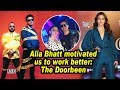 Alia Bhatt motivated us to work better: The Doorbeen