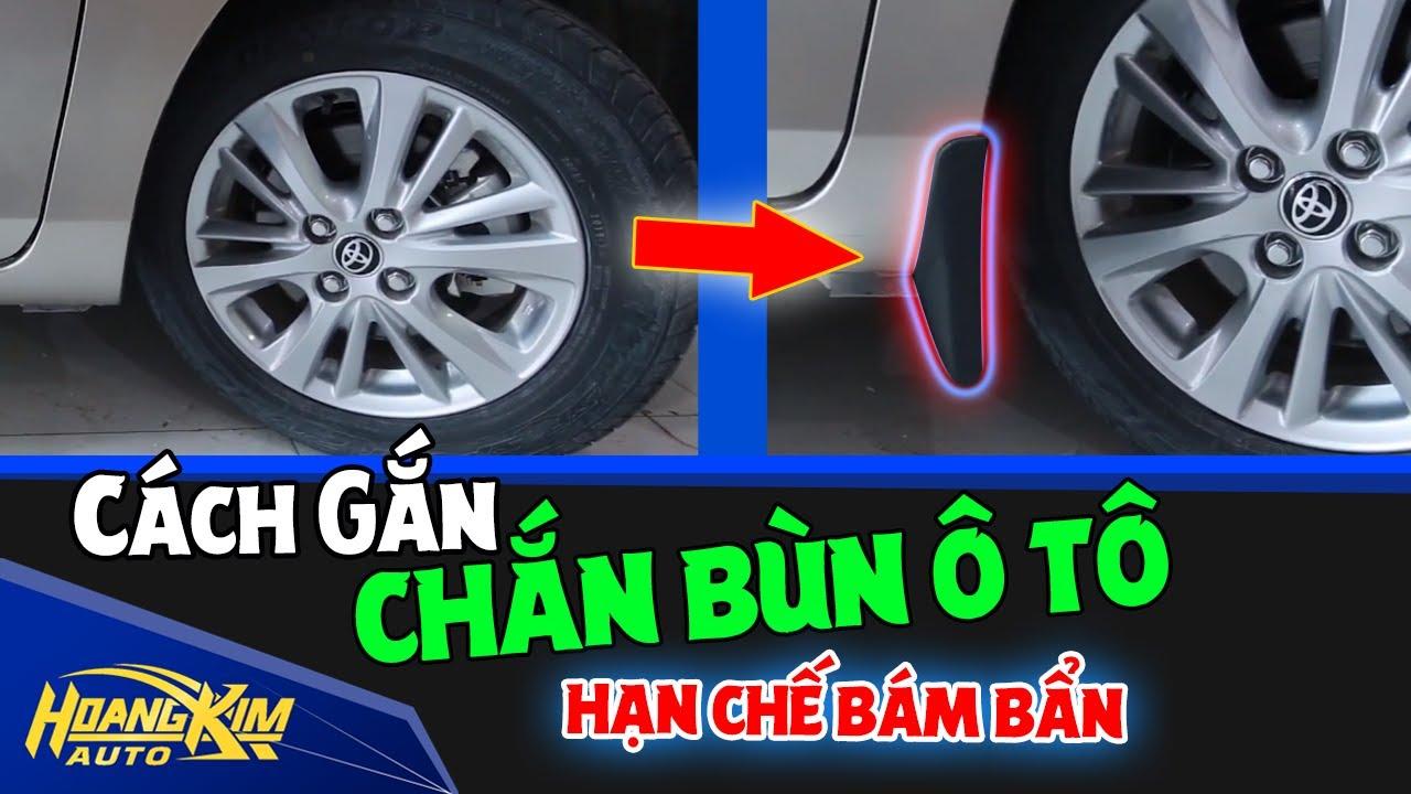 Cách gắn chắn bùn ô tô – Ô Tô Hoàng Kim