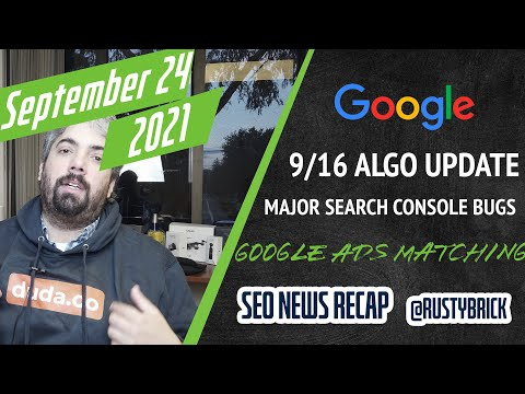 Google Search Update 9/16, Google Search Console Bugs, Google Ads Keyword Matching & More - YouTube
