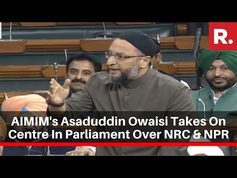 AIMIM's Asaduddin Owaisi Takes On Centre In Parliament Over NRC & NPR