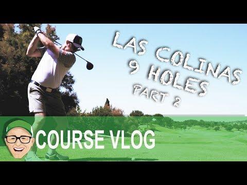 LAS COLINAS 9 HOLES PART 2