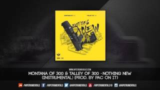 Montana of 300 Ft. Talley of 300 - Nothing New [Instrumental] (Prod. By Pac On It)