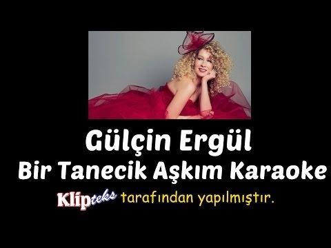 Gülçin Ergül - Bir Tanecik Aşkım (KARAOKE)