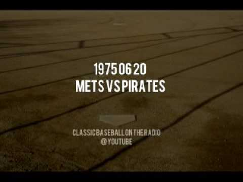 1975 06 20 Mets vs Pittsburgh Pirates Complete Radio Broadcast