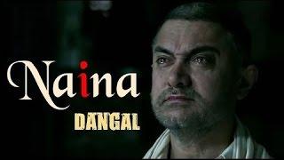 Naina Song Dangal  Arjit Arjit