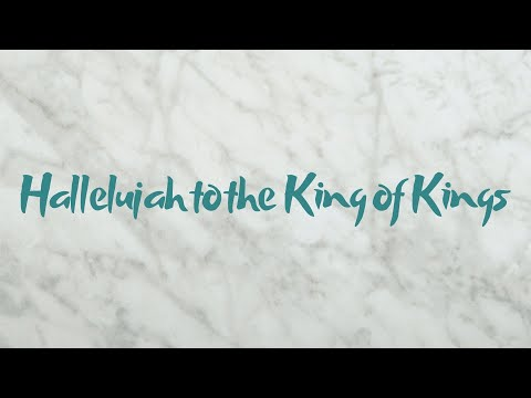 Hallelujah to the King of Kings