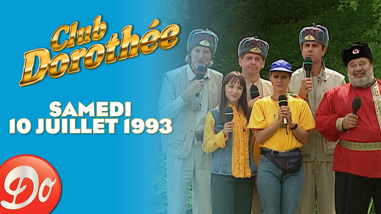 CLUB DOROTHÉE - Samedi 10 juillet 1993   REPLAY