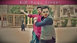 Eid Hugs Finder   The Idiotz   Super Funny