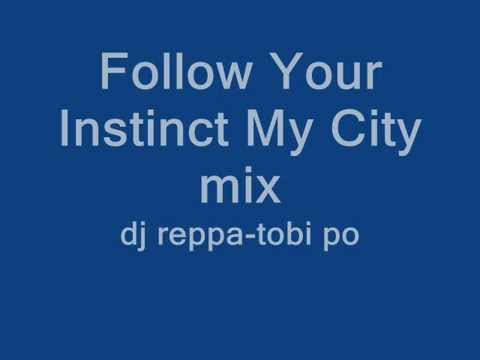 Follow Your Instinct My City