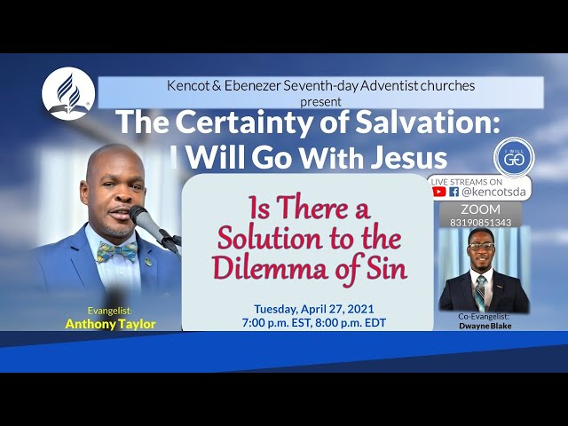 Solution to the dilemma of Sin? - The Certainty of Salvation - April 27, 2021 - Kencot SDA Church