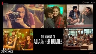 Dear Zindagi | Alia & Her Homies | Making | Shah Rukh Khan | In Cinemas Now
