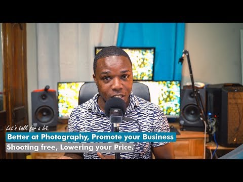 Better at Photography, Promote your Business, Shooting for free, Lowering your price