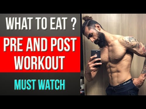 WHAT TO EAT BEFORE AND AFTER GYM (Best Pre and Post Workout Meals)