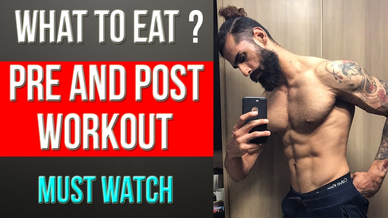 WHAT TO EAT BEFORE AND AFTER GYM (Best Pre and Post ...