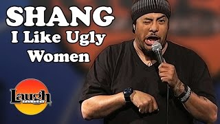 """I like Ugly Women..."" (Shang)"