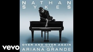 Gambar cover Nathan Sykes - Over And Over Again (Official Audio) ft. Ariana Grande
