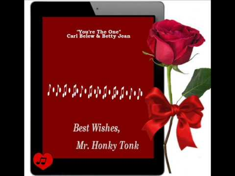You're The One Carl Belew & Betty Jean
