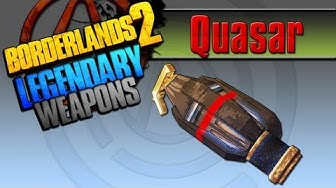 BORDERLANDS 2 | *Quasar* Legendary Weapons Guide