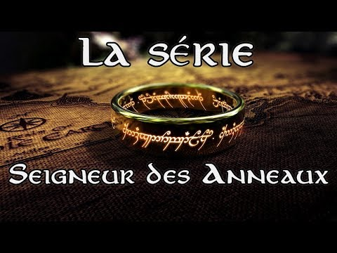 Série Seigneur des Anneaux : Tout savoir !