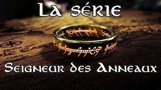 Série Seigneur Des Anneaux Tout Savoir