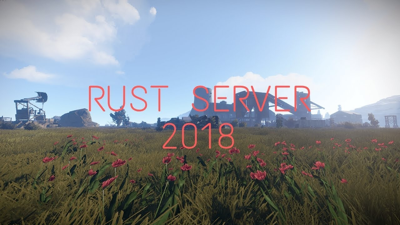 HOW TO START A RUST SERVER FREE | 2018 | LOCAL