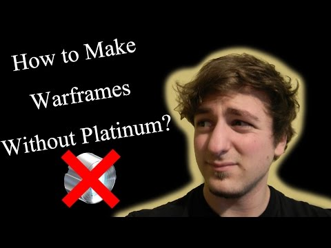 How To Make Warframes Without Platinum   Warframe Guide
