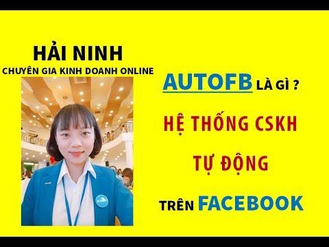 Autofb là gì ? Hệ thống CSKH tự động trên Facebook   HẢI NINH