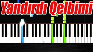 Yandırdı Qəlbimi - Piano Tutorial by VN