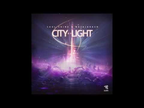 Soul Shine & Nataraja3D - City of Light (Original Mix)