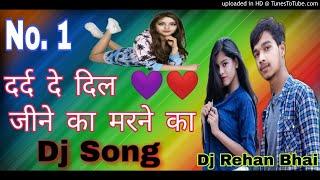 Darde Dil Jine Ka Marne Ka Maza Dega 2019 Remix Hard Hindi Dj Song Dance Remix Song Fully Enjoying S