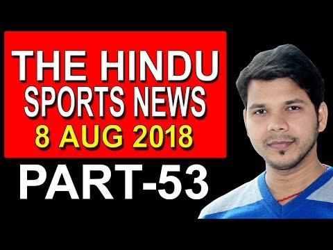 THE HINDU 8 AUG 2018 SPORTS NEWS (PART- 53)