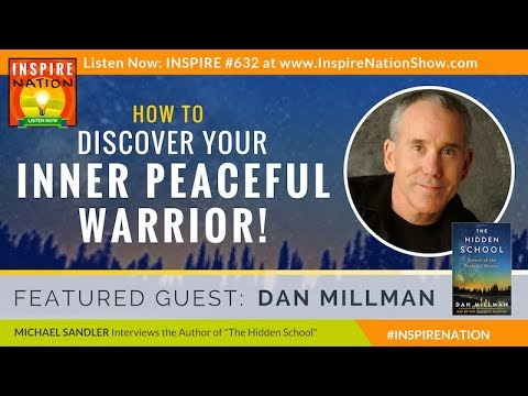 🌟 DAN MILLMAN: The Hidden School – Return of the Peaceful Warrior   Way of the Peaceful Warrior