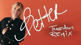 Better Trace Adam Remix Britney Spears