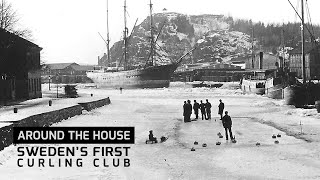 Around the House: Sweden's first curling club