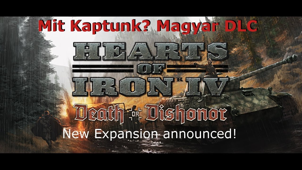 Hearts of Iron 4 - Death or Dishonor (magyar dlc)