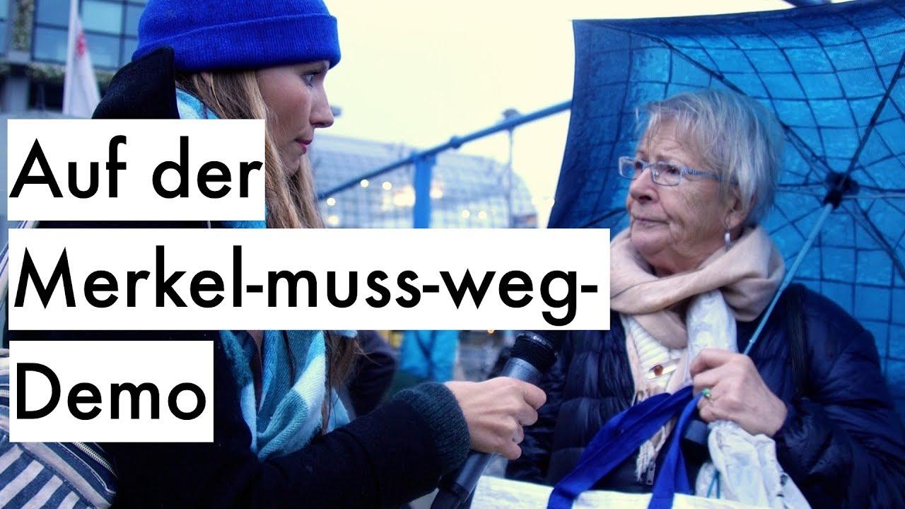 Auf Der Merkel Muss Weg Demo Doku Was Ist Los Mit Dir