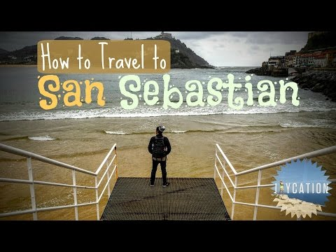 How to TRAVEL to SAN SEBASTIAN SPAIN | BASQUE COUNTRY