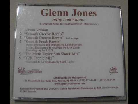 Glenn Jones - Baby Come Home (Smooth Freak Remix)