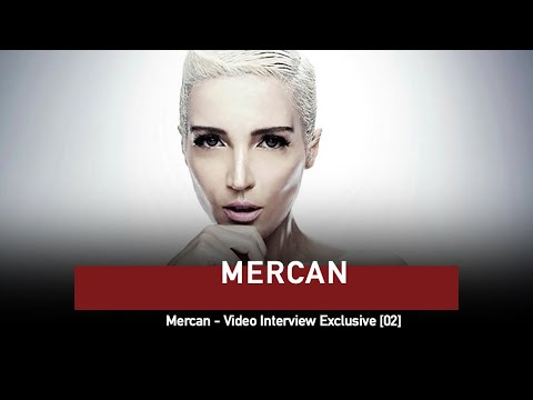 Mercan - Video Interview Exclusive [02]