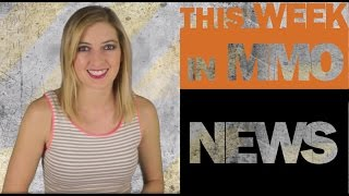 This Week in MMO News w/ Gillyweed - May 23rd, 2015