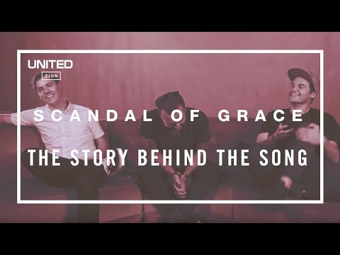 Hillsong UNITED - Scandal of Grace song story