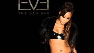 Eve - She Bad Bad (Audio) (NEW)