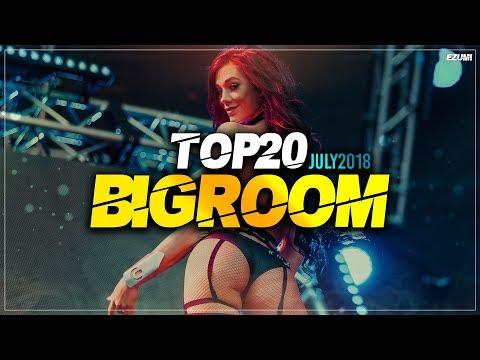 Sick Big Room Drops 👍 July 2018 [Top 20]   EZUMI