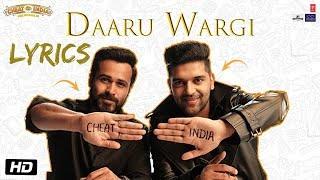 Guru Randhawa - Daru Wargi LYRICS / Lyric Video | Cheat India | Emraan Hashmi